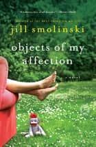 Objects of My Affection ebook by Jill Smolinski