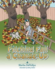Pitching Fall A Changeup ebook by Martha DePhillips