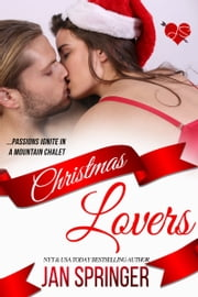 Christmas Lovers - Passions ignite in a mountain chalet... ebook by Jan Springer