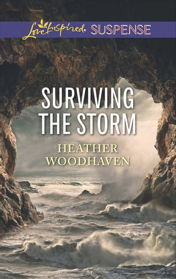 Surviving The Storm (Mills & Boon Love Inspired Suspense) ebook by Heather Woodhaven