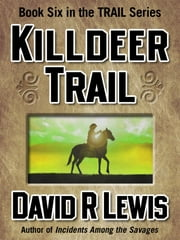 Killdeer Trail ebook by David R Lewis