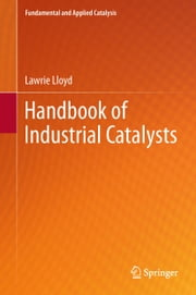 Handbook of Industrial Catalysts ebook by Lawrie Lloyd