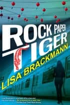 Rock Paper Tiger ebook by Lisa Brackmann