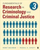 Fundamentals of Research in Criminology and Criminal Justice ebook by Russell K. Schutt,Ronet D. Bachman