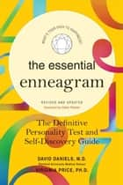 The Essential Enneagram - The Definitive Personality Test and Self-Discovery Guide -- Revised & Updated ebook by David Daniels, Virginia Price