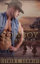 Cowboy Bikers MC #9 ebook by Esther E. Schmidt