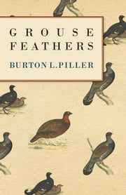 Grouse Feathers ebook by Burton L. Spiller