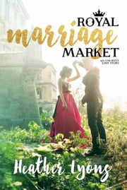 Royal Marriage Market ebook by Heather Lyons