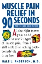 Muscle Pain Relief in 90 Seconds - The Fold and Hold Method ebook by Dale L. Anderson