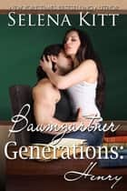 Baumgartner Generations: Henry ebook by Selena Kitt