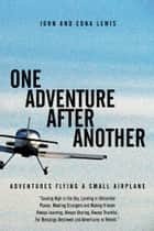 One Adventure After Another ebook by John; Edna Lewis
