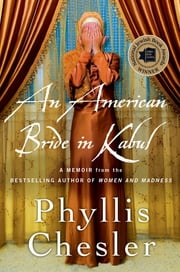 An American Bride in Kabul - A Memoir ebook by Phyllis Chesler