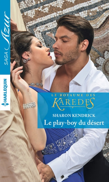 Le play-boy du désert ebook by Sharon Kendrick