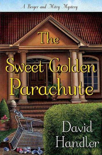The Sweet Golden Parachute - A Berger and Mitry Mystery eBook by David Handler