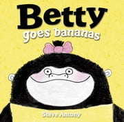 Betty Goes Bananas ebook by Steve Antony