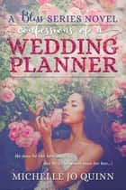 Confessions of a Wedding Planner ebook by Michelle Jo Quinn