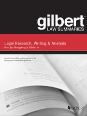 Gilbert Law Summary on Legal Research, Writing, and Analysis, 12th ebook by Peter Honigsberg,Edith Ho