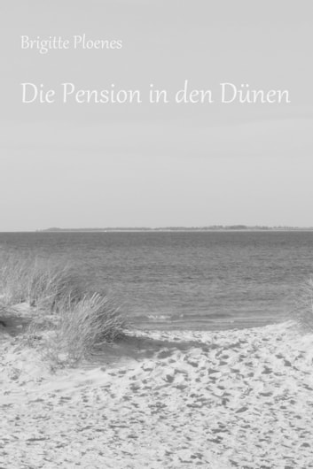 Die Pension in den Dünen ebook by Brigitte Ploenes