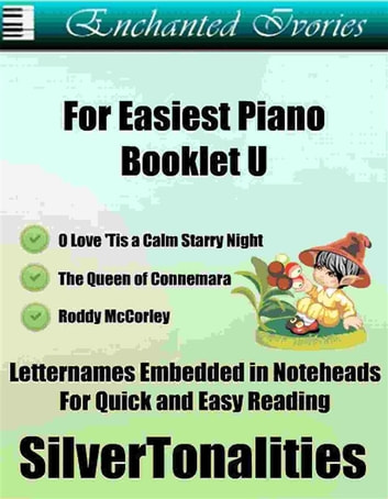 Enchanted Ivories for Easiest Piano Booklet U ebook by Silvertonalities