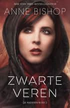 Zwarte veren ebook by Anne Bishop, Valérie Janssen