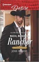 Rich, Rugged Rancher ebook by Joss Wood