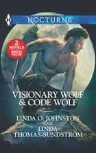 Visionary Wolf & Code Wolf - A 2-in-1 Collection ebook by Linda O. Johnston, Linda Thomas-Sundstrom