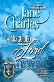 A Misguided Lord (Tenacious Trents - #2) ebook by Jane Charles