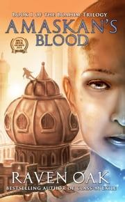 Amaskan's Blood - Boahim Series, #1 ebook by Raven Oak