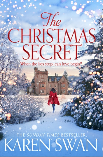 The Christmas Secret - The Perfect Christmas Story From a Sunday Times Bestseller ebook by Karen Swan
