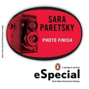 Photo Finish - An eSpecial from New American Library ebook by Sara Paretsky