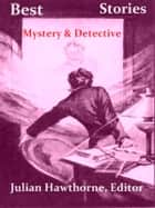 Library of the World's Best Mystery and Detective Stories ebook by Julian Hawthorne, Editor