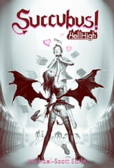 Succubus! - Hell High ebook by Michael-Scott Earle
