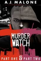 Murder Watch Boxed Set Collection ebook by A.J. Malone