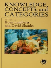Knowledge Concepts and Categories ebook by Koen Lamberts,Koen Lamberts,David Shanks