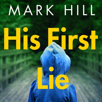 His First Lie - Can you guess the killer twist? audiobook by Mark Hill