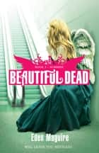 Beautiful Dead: 3: Summer ebook by Eden Maguire