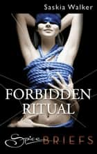 Forbidden Ritual ebook by Saskia Walker