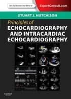 Principles of Echocardiography ebook by Stuart J. Hutchison