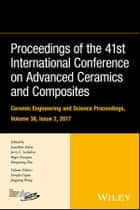 Proceedings of the 41st International Conference on Advanced Ceramics and Composites ebook by Jonathan Salem, Jerry C. LaSalvia, Roger Narayan,...
