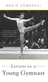 Letters to a Young Gymnast ebook by Nadia Comaneci
