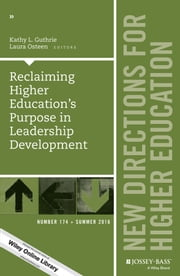 Reclaiming Higher Education's Purpose in Leadership Development - New Directions for Higher Education, Number 174 ebook by Kathy L. Guthrie,Laura Osteen