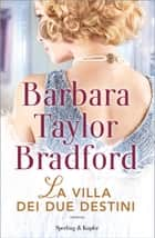 La villa dei due destini eBook by Barbara Taylor Bradford