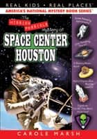 The Mission Possible Mystery at Space Center Houston ebook by Carole Marsh