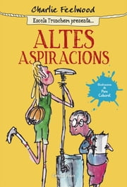 Altes aspiracions - Escola Trunchem presenta 2 ebook by Charlie Feelwood
