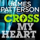 Cross My Heart - (Alex Cross 21) livre audio by James Patterson