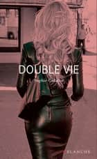 Double Vie ebook by Sophie Cadalen