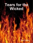 Tears for the Wicked ebook by Bev Clarke