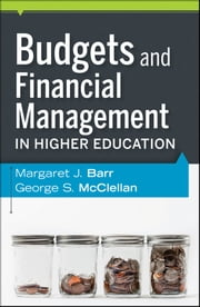 Budgets and Financial Management in Higher Education ebook by Margaret J. Barr,George S. McClellan