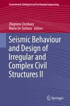 Seismic Behaviour and Design of Irregular and Complex Civil Structures II ebook by Zbigniew Zembaty, Mario De Stefano