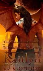 The Chronicles of Nardyl III: Embraced by Darkness ebook by Kaitlyn O'Connor